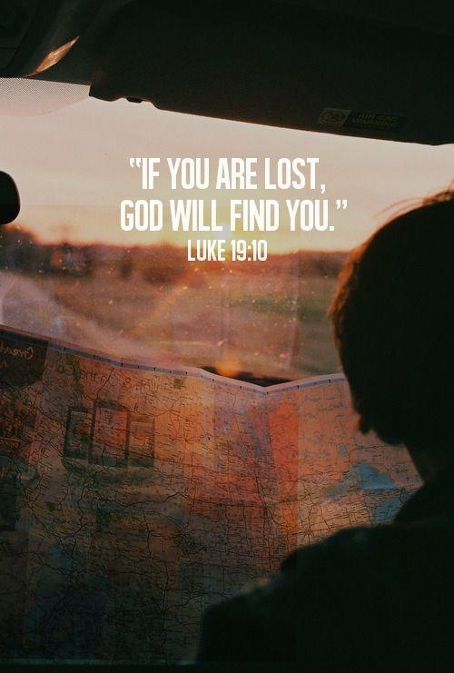 If you are lost, God will find you Picture Quote #1