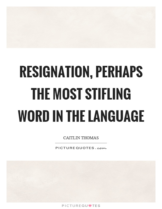 Resignation Quotes & Sayings | Resignation Picture Quotes