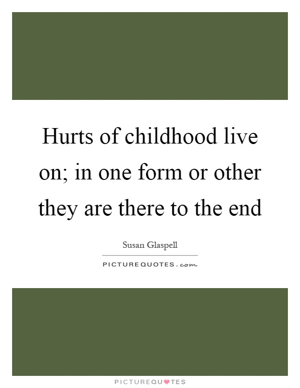 end of childhood quotes sayings end of childhood picture quotes