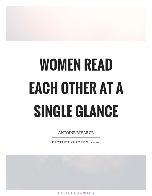 Women read each other at a single glance Picture Quote #1