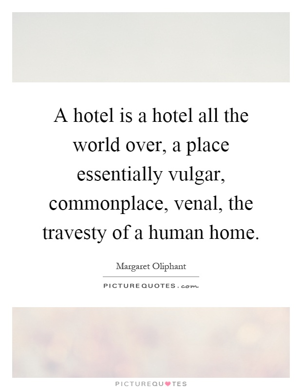 Hotel quotes hotel sayings hotel picture quotes page 2 for Hotels all over the world