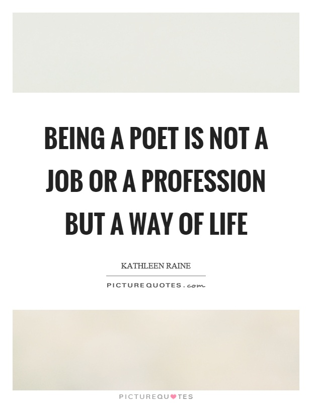Being a poet is not a job or a profession but a way of life Picture Quote #1