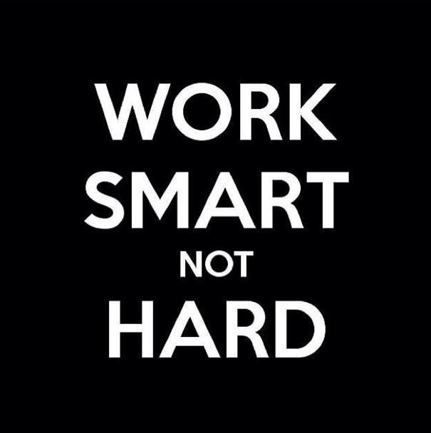 Work smart, not hard Picture Quote #1