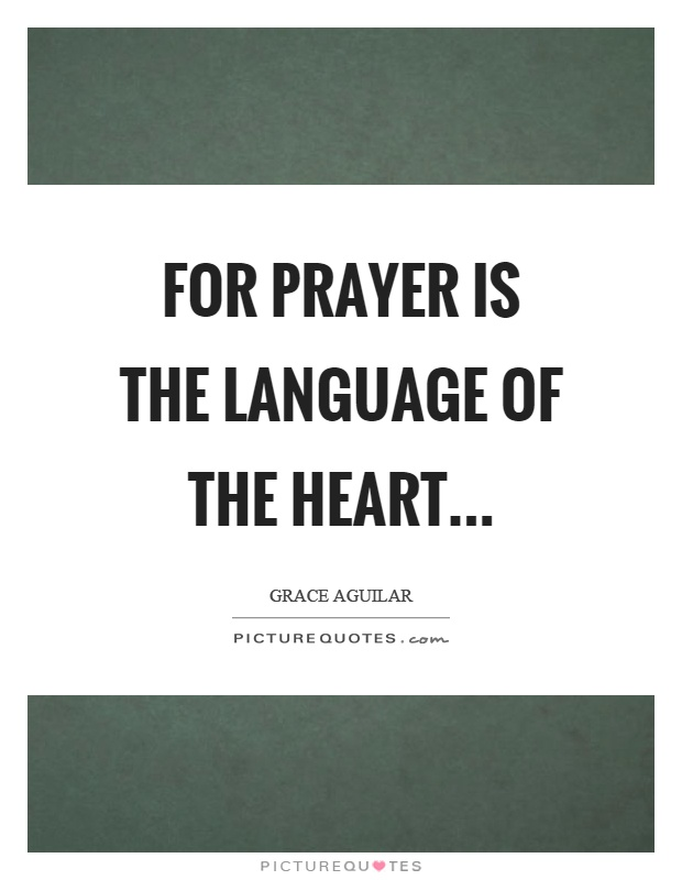 For prayer is the language of the heart Picture Quote #1