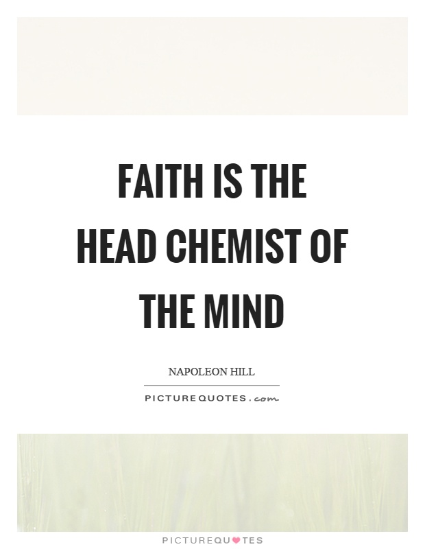 Faith is the head chemist of the mind Picture Quote #1