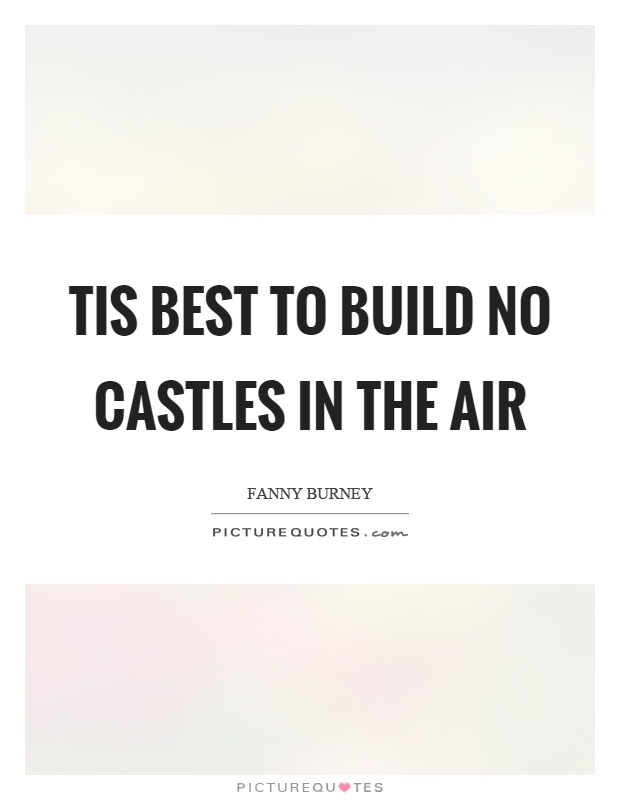 Quotes About Castles Extraordinary Castles In The Air Quotes & Sayings  Castles In The Air Picture