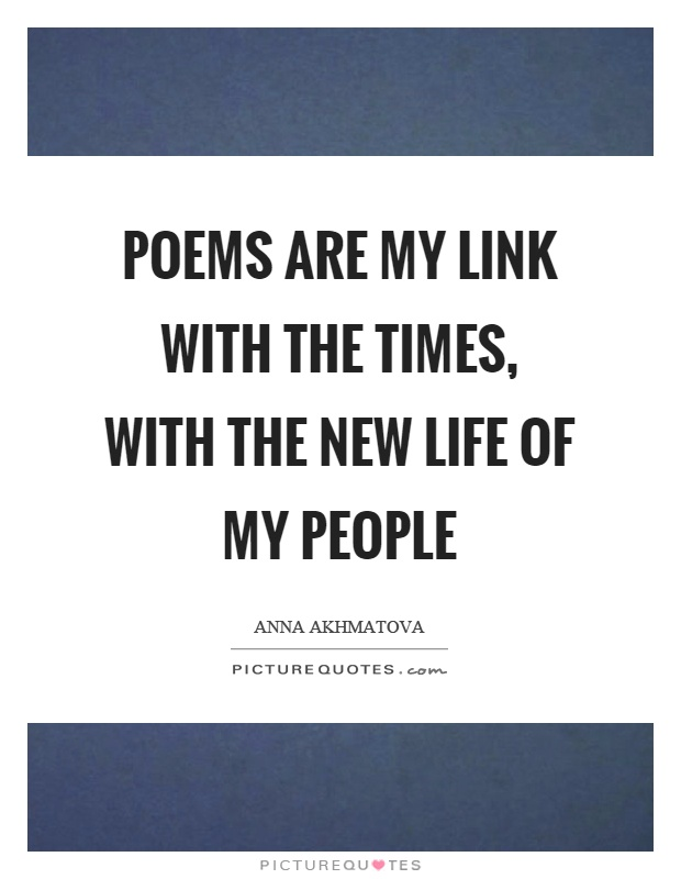 Poems are my link with the times, with the new life of my people Picture Quote #1