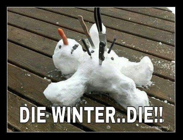 Die winter... die!! Picture Quote #1