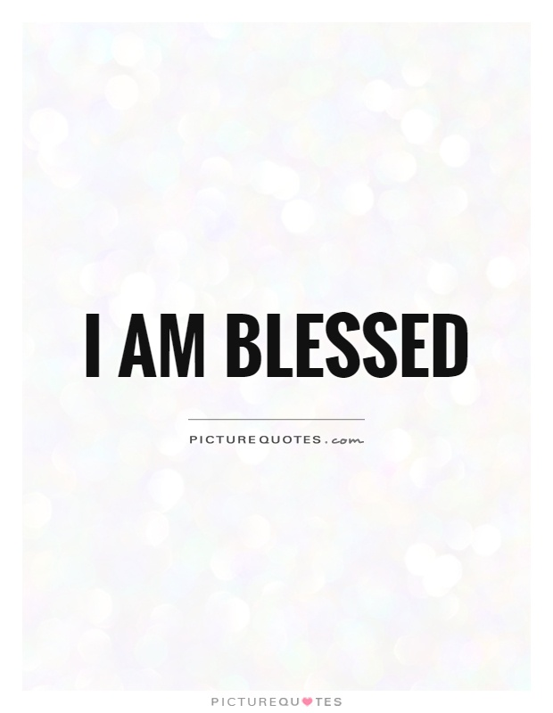 I Am Blessed Quotes I Am Blessed Quotes &a...
