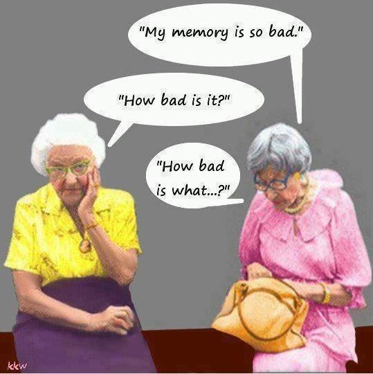 """My memory is so bad"" ""How bad is it?"" ""How bad is what?"" Picture Quote #1"