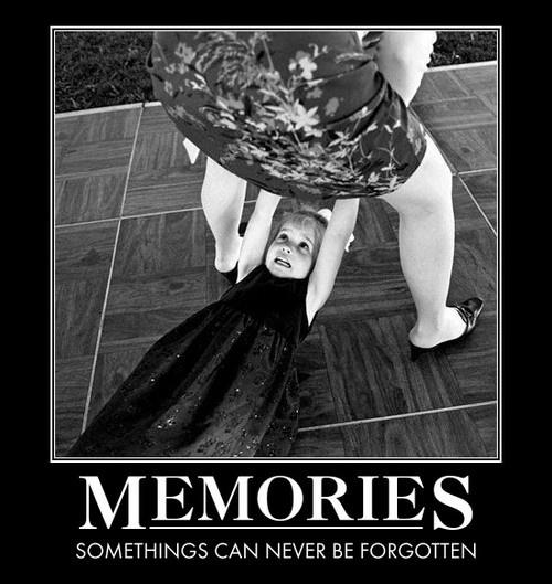 Memories. Some things can never be forgotten Picture Quote #1