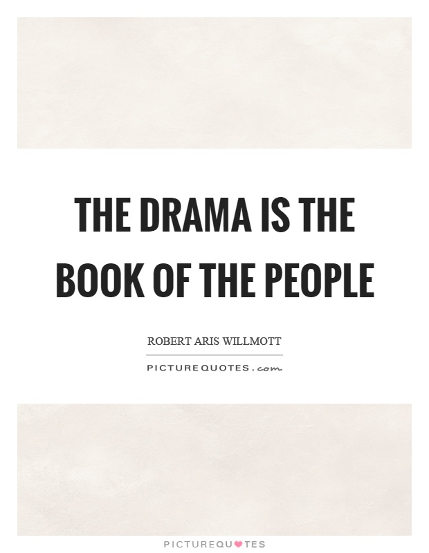 The drama is the book of the people Picture Quote #1