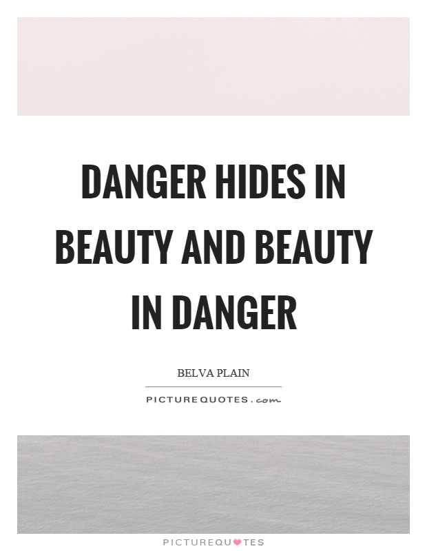 Danger hides in beauty and beauty in danger Picture Quote #1