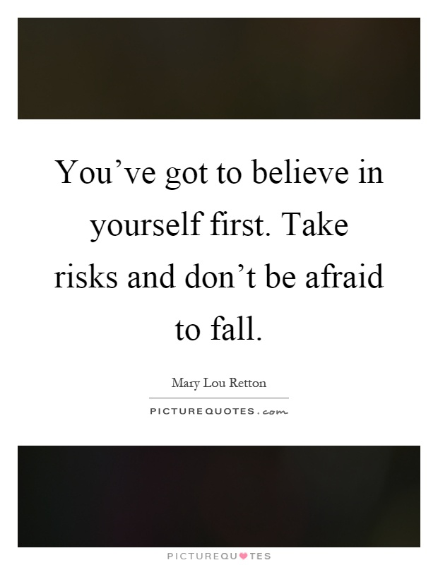 This i believe taking risks