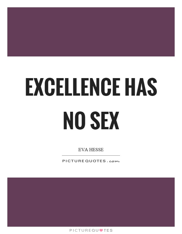 Excellence has no sex Picture Quote #1