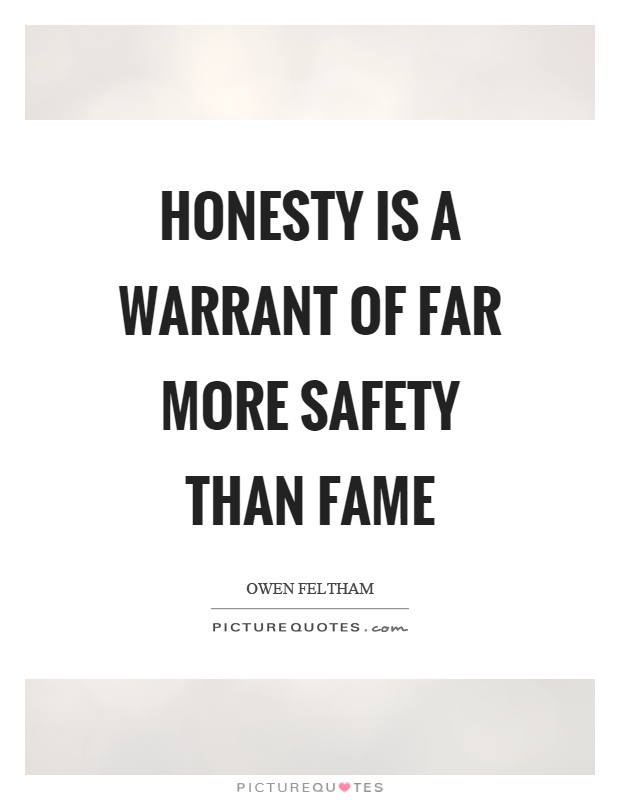 Honesty is a warrant of far more safety than fame Picture Quote #1