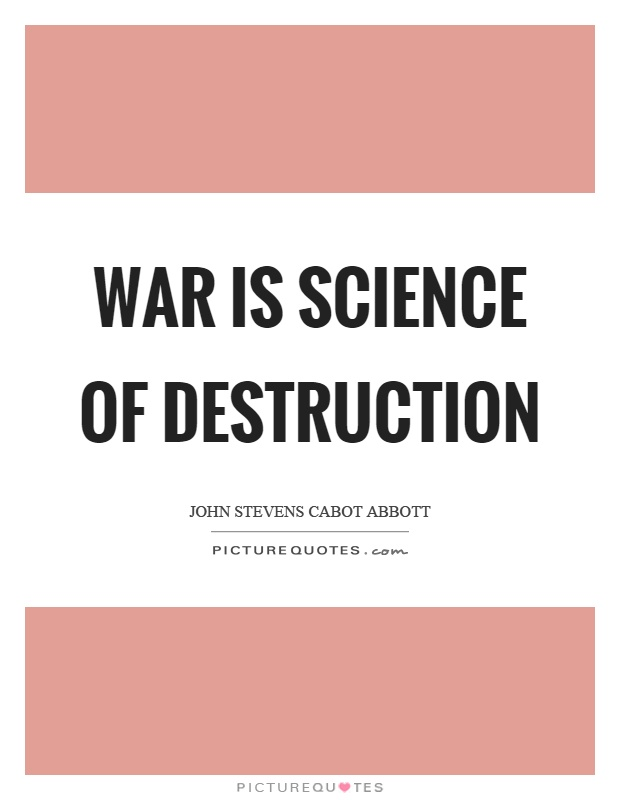 War is science of destruction Picture Quote #1