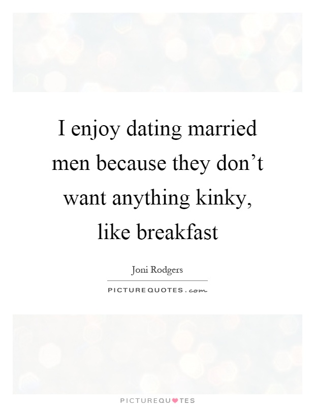 Dating a married man quotes