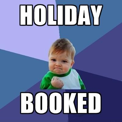 Holiday booked Picture Quote #1