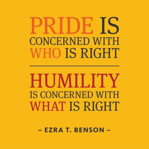 Pride is concerned with who is right. Humility is concerned with what is right Picture Quote #1
