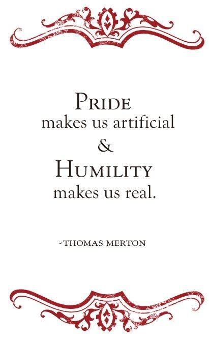 Pride makes us artificial and humility makes us real Picture Quote #1