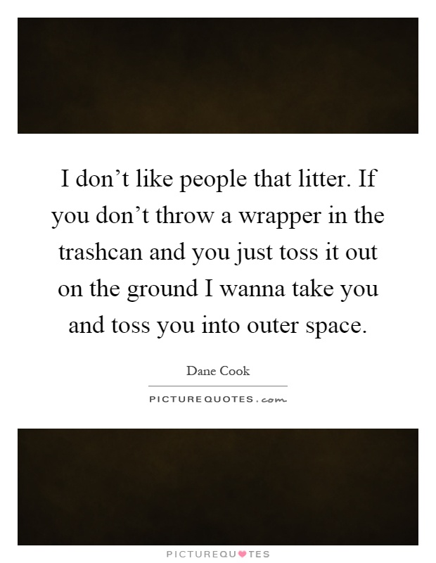 Litter Quotes | Litter Sayings