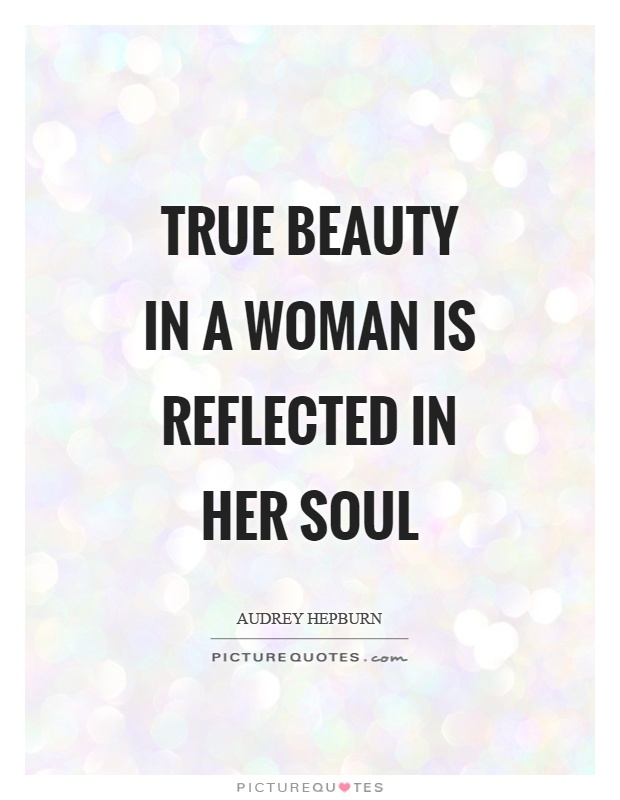 True beauty in a woman is reflected in her soul Picture Quote #1