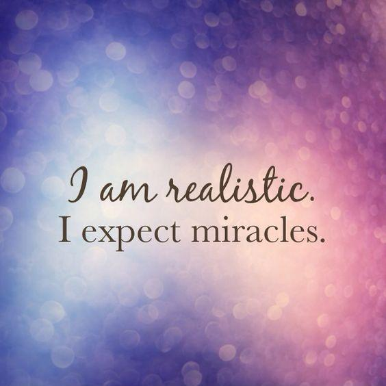 I am realistic. I expect miracles Picture Quote #1