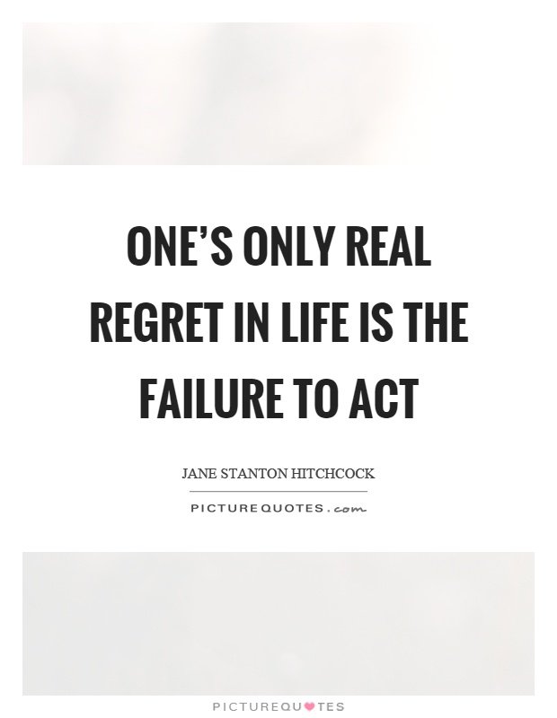 Failure To Act Quotes & Sayings | Failure To Act Picture ...Quotes About Failure To Act
