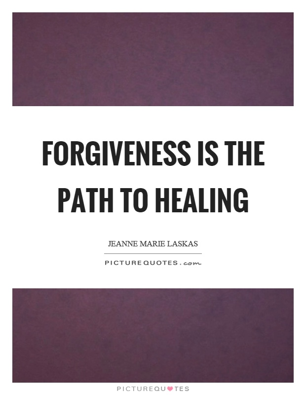 Forgiveness is the path to healing Picture Quote #1