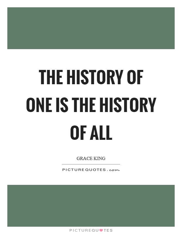 The history of one is the history of all Picture Quote #1