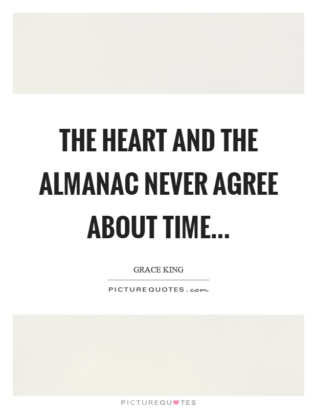 The heart and the almanac never agree about time Picture Quote #1