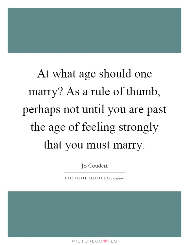 rule of thumb for age of dating According to the rule, the age of the younger partner (regardless of gender)   martin, then, shouldn't date anyone younger than 26 and a half.