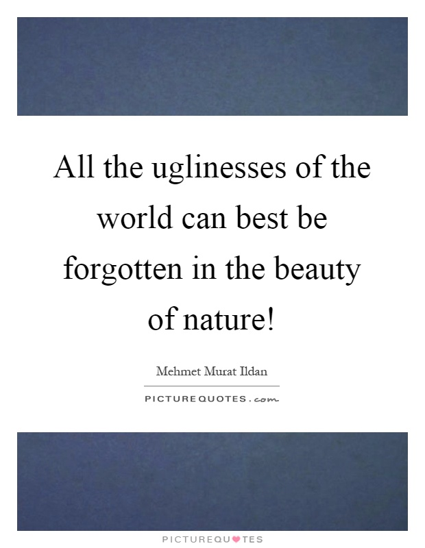 Nature Beauty Quotes & Sayings  Nature Beauty Picture Quotes