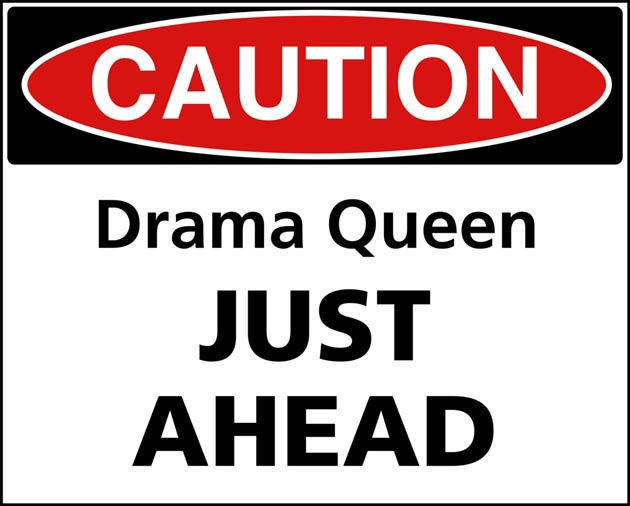 Caution Drama Queen just ahead Picture Quote #1