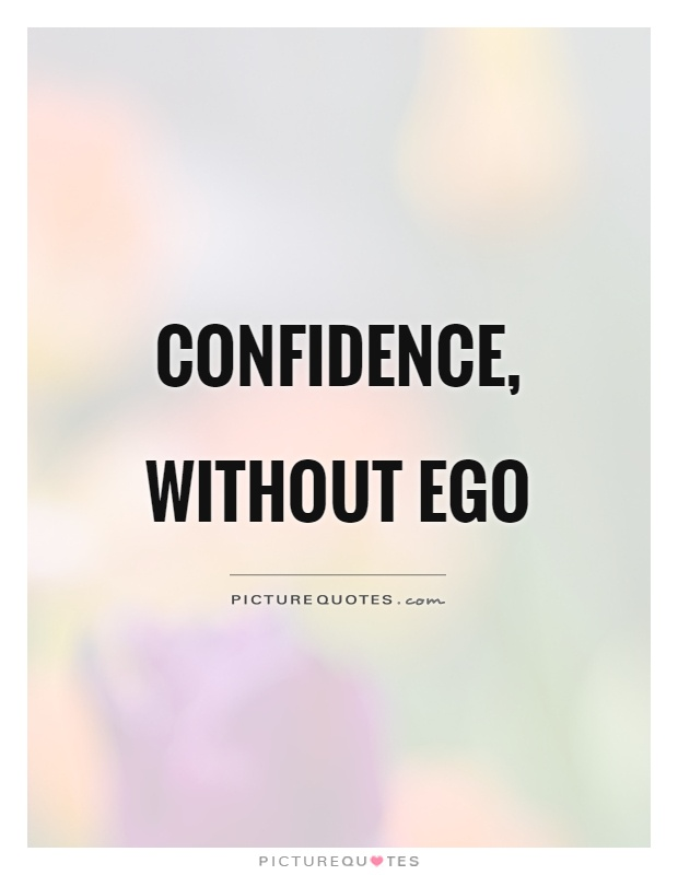 confidence out ego picture quotes
