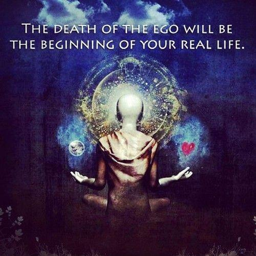 The death of the ego will be the beginning of your real life Picture Quote #1