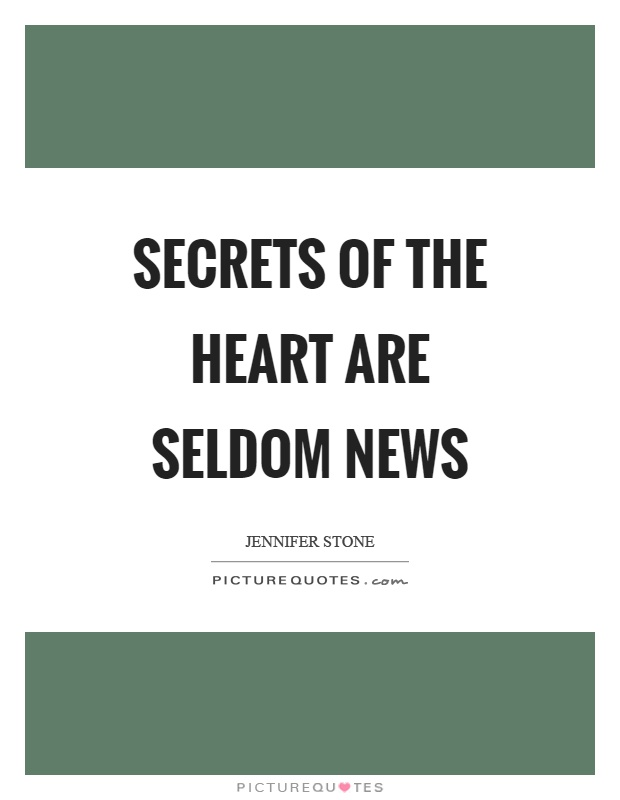 Secrets of the heart are seldom news Picture Quote #1
