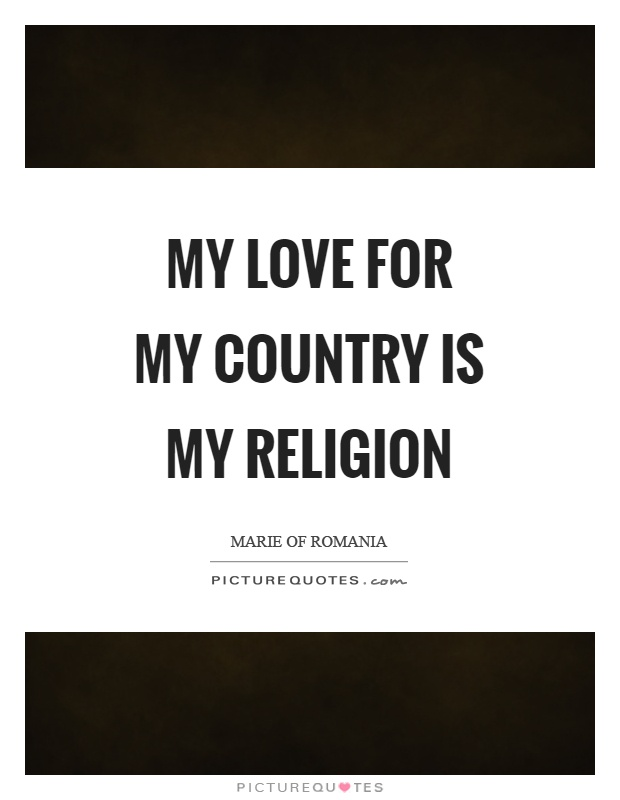 My love for my country is my religion Picture Quote #1