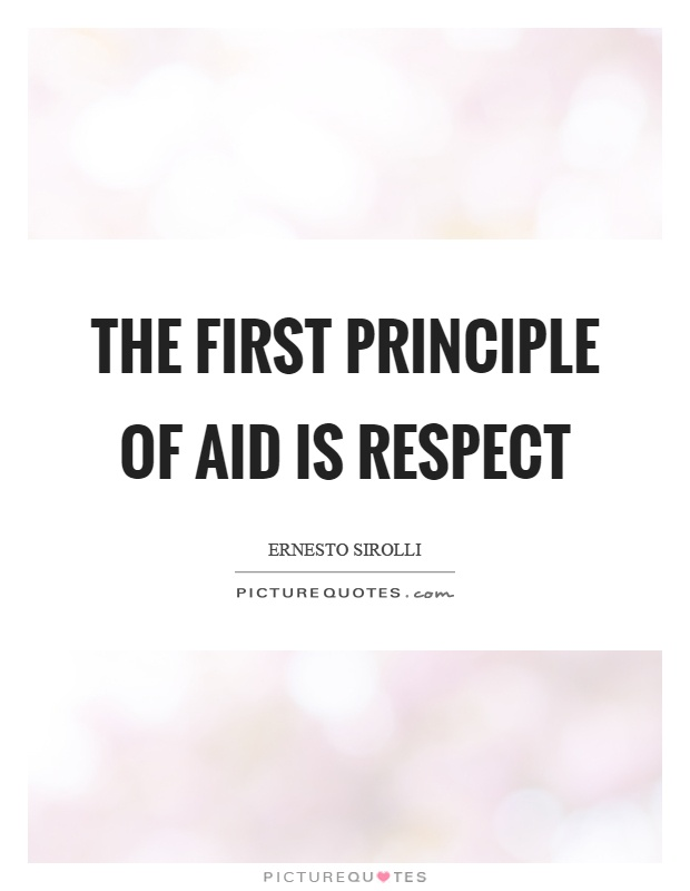 The first principle of aid is respect Picture Quote #1