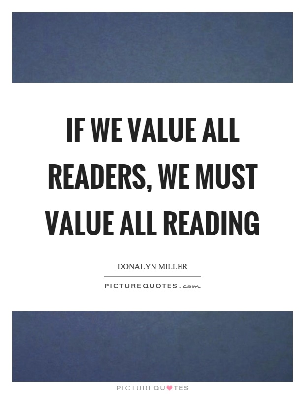 If we value all readers, we must value all reading Picture Quote #1