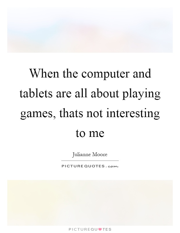 Astonishing Tablets Quotes Tablets Sayings Tablets Picture Quotes Beutiful Home Inspiration Ommitmahrainfo
