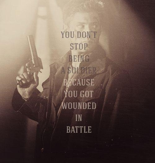 You don't stop being a soldier because you got wounded in battle Picture Quote #1