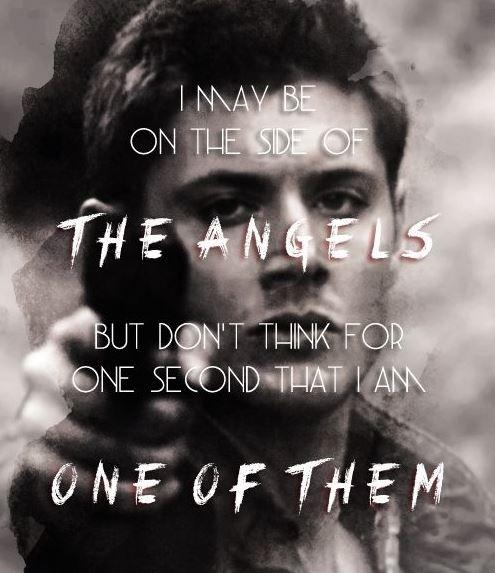 I may be on the side of angels but don't think for one second that I am one of them Picture Quote #1