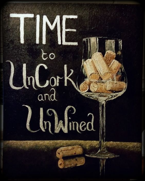 Time to uncork and unwined Picture Quote #1