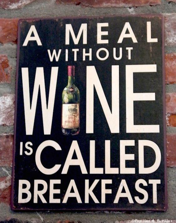 A meal without wine is called breakfast Picture Quote #1