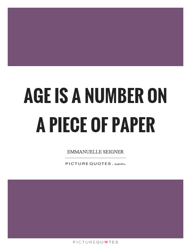 Age is a number on a piece of paper Picture Quote #1