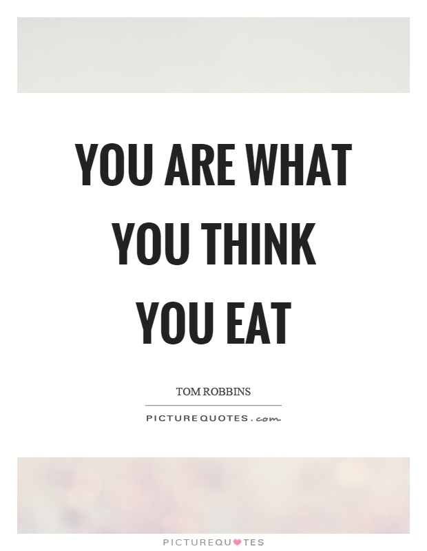 You are what you think you eat Picture Quote #1