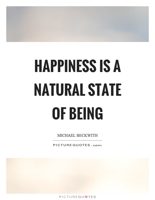 Happiness is a natural state of being Picture Quote #1