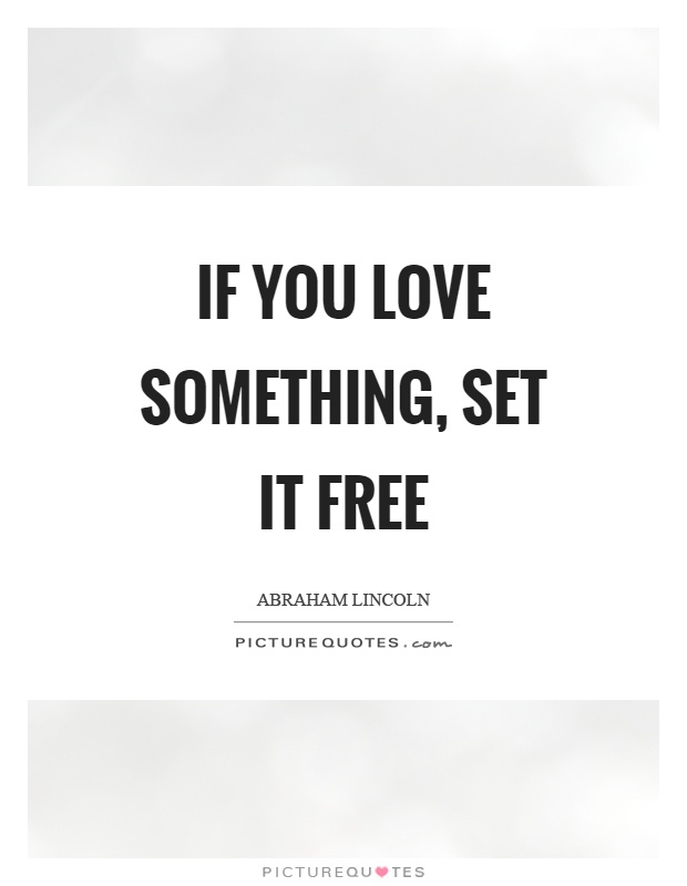 Funny Quotes If You Love Something Set It Free : ... Photos - Funny Quotes If You Love Something Set It Free Jpg 620 453